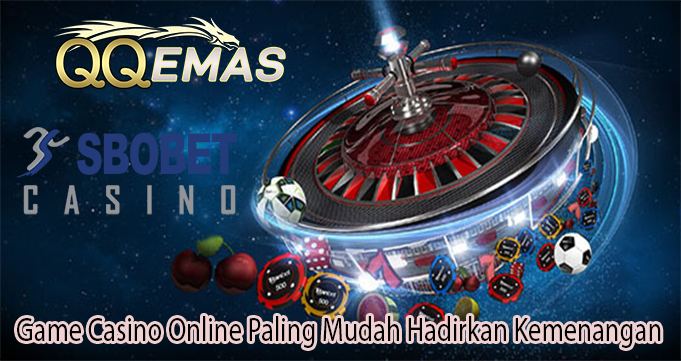 Game Casino Online Paling Mudah Hadirkan Kemenangan